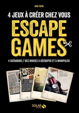 Escape Games 4 Jeux A Creer Chez Vous Livres Jeux